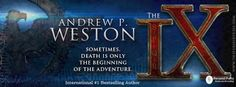 Andrew P. Weston: Inside the IX Latest Interview - with Donny Swords. Bestselling Author, Books Online, Science Fiction, Good Books, Novels, Interview, Death, In This Moment, Adventure