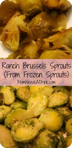 Mom Needs A Drink | Ranch Brussels Sprouts (From Frozen Sprouts) Baked Brussels sprouts from a package of frozen Brussels sprouts and ranch dressing seasoning! These were tender enough to cut with a fork and will have you going back for more even if you normally don't like Brussels sprouts! MomNeedsADrink.com