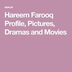 Hareem Farooq Profile, Pictures, Dramas and Movies Hareem Farooq, Pakistani Actress, Profile Pictures, Dramas, Movies, Films, Profile Pics, Drama, Movie Quotes