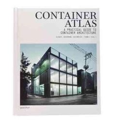 Container Atlas: A Practical Guide to Container Architecture: Container Atlas