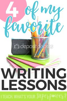 Four of my all time favorite writing lessons for third and fourth grade!