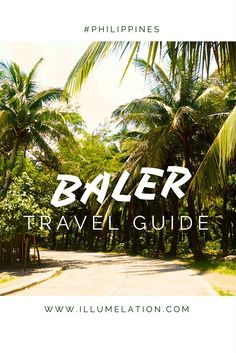 A Travel Guide to Baler, Philippines - Surfer's Paradise in Southeast Asia - illumelation.com