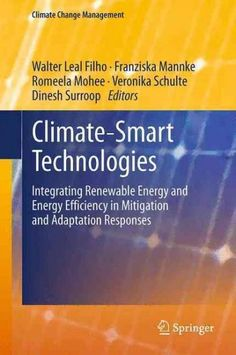 Climate-smart Technologies: Integrating Renewable Energy and Energy Efficiency in Mitigation and Adaptation Respo...