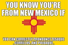 new mexico----I can pronounce the first two OK, but the third one is giving me problems.'Guess 40 years of living here isn't enough. New Mexico Style, New Mexico Homes, New Mexico Usa, Mexico Food, Mexico People, Duke City, Albuquerque News, New Mexican, Land Of Enchantment