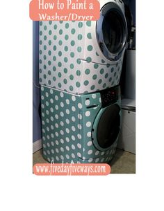 Five Days... 5 Ways: Try-it Tuesday: How to Paint a Washing Machine