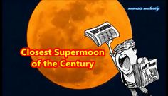 Closest Supermoon of the Century / Tidal Waves & Major Earthquakes WATCH...