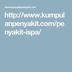 http://www.kumpulanpenyakit.com/penyakit-ispa/