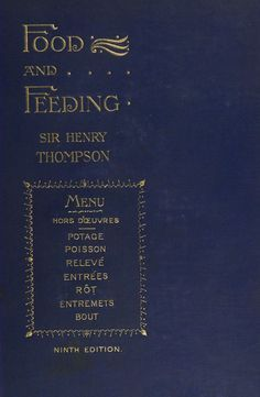 Food And Feeding By Sir Henry Thompson - (1898) - (archive)