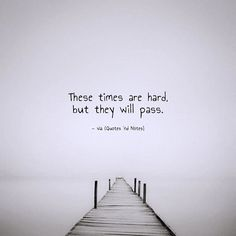These times are hard but they will pass. via (http://ift.tt/2kfsB2A)