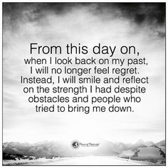 When I Look back on my past, I will no longer feel regret - Quote. Regret Quotes, Past Quotes, Past And Future Quotes, Old Time Sayings, Wise Sayings, Looking Back Quotes, Bring Me Down, Wonder Quotes, Power Of Positivity