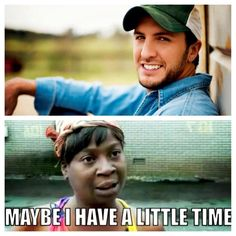 EVERYBODY Has Time For Luke Bryan…