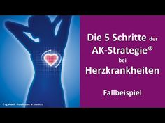 Die 5 Schritte der AK-Strategie® bei Herzkrankheiten Stress, Burn Out, Youtube, Angst, Self Confidence, Self Awareness, Difficult People, Life Planner, Optimism