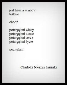 Nieszyn Jasińska Poem Quotes, Funny Quotes, Life Quotes, Polish Words, Lyric Poem, More Than Words, Romantic Quotes, Motto, Sentences