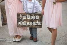 """Funny flower girl and ring bearer sign - wooden sign with """"if you think we're cute, wait until you see our aunt"""" Tracy Autem & Lightly Photography Funny Wedding Signs, Funny Wedding Photos, Wedding Humor, Wedding Pictures, Wedding Stuff, Wedding Things, Couple Pictures, Funny Pictures, Wedding With Kids"""