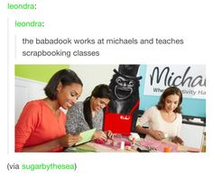 """drinking-glass: """" leondra: """" leondra: """"the babadook works at michaels and teaches scrapbooking classes """" """" u can't get rid of the scrapadook """" The Babadook, Slurpee, Off The Charts, Tumblr, Teaching, Memes, God, Funny, Dios"""