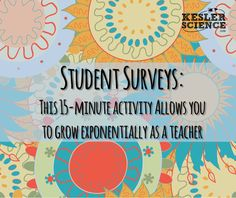 Student Surveys: This 15-minute activity allows you to grown exponentially as a teacher