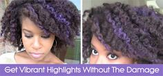 How To Get Vibrant Highlights Without Damaging Your Hair - http://www.blackhairinformation.com/by-type/natural-hair/get-vibrant-highlights-without-damaging-hair/