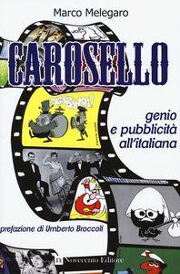 PDF EPUB download CAROSELLO. GENIO E PUBBLICITà ALL'ITALIANA gratis italiano