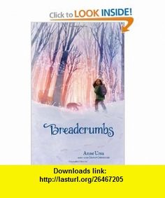 Breadcrumbs (9780062015051) Anne Ursu, Erin Mcguire , ISBN-10: 0062015052  , ISBN-13: 978-0062015051 ,  , tutorials , pdf , ebook , torrent , downloads , rapidshare , filesonic , hotfile , megaupload , fileserve