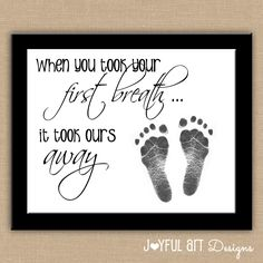 When You Took Your First Breath It Took Ours by JoyfulArtDesigns, $8.00