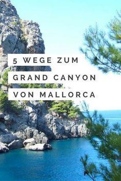 Von Sa Calobra in die Schlucht des Torrent de Pareis: Wir zeigen Euch, wie Ihr den größten Canyon von Mallorca auf 3 Wegen erreichen könnt!