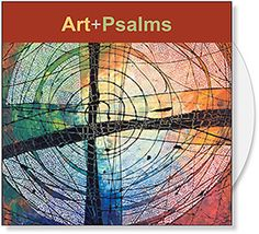 Art + Psalms CD Collection - Images for Church Powerpoint and Bulletin Covers, 30 works of art by 18 artists, each artwork paired with a psalm