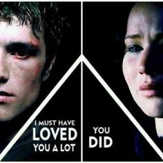 I must have loved you a lot. You did. Mockingjay ... Dreading when this movie comes out! Ahhhh.
