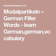 Modalpartikeln – German Filler Words - learn German,german,vocabulary