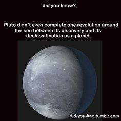 Pluto takes 248 years to complete one full orbit around the Sun. Well, that's just sad. I miss you, Pluto. The More You Know, Good To Know, Did You Know, Astronomy Facts, Space And Astronomy, Nasa, Dwarf Planet, Wtf Fun Facts, Random Facts
