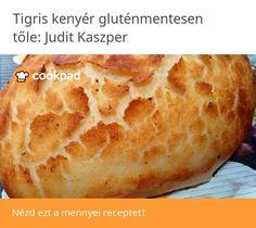 Tigris kenyér gluténmentesen Bread, Food, Brot, Essen, Baking, Meals, Breads, Buns, Yemek