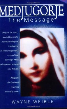 Medjugorje: The Message (Christian Classics) (English and English Edition) by Wayne Weible,http://www.amazon.com/dp/155725009X/ref=cm_sw_r_pi_dp_MR2Gsb1WC5FDBHAN