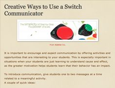 Creative Ways to Use a Switch Communicator from Glenda's Assistive Technology Information and more...