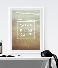 Wear Bikini 24 7 Poster Print Printable Quote Photography Photographic Picture Summer Sea Sand Beach Decor Art Waves Water Prints Seaside