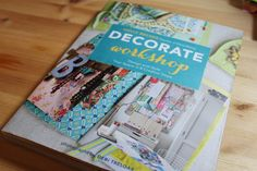 Holly Becker's newest book, Decorate Workshop, brings fun to the decorating process.