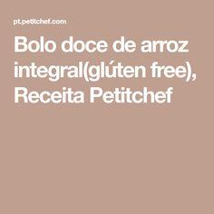 Bolo doce de arroz integral(glúten free), Receita Petitchef