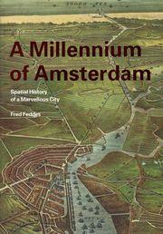 A Millennium of Amsterdam by Fred Feddes