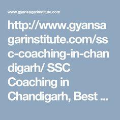 http://www.gyansagarinstitute.com/ssc-coaching-in-chandigarh/ SSC Coaching in Chandigarh, Best SSC Coaching in Chandigarh, SSC Coaching institute in Chandigarh, SSC Entrance Coaching in Chandigarh