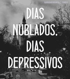 Dias nublados. Dias depressivos.