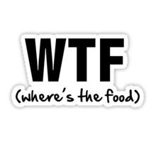 WTF (where's the food) Sticker