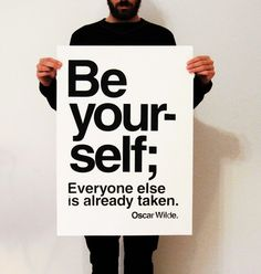Be yourself! #quote