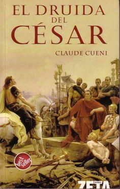 El druida del César. Claude Cueni - Buscar con Google