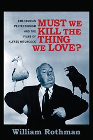 """""""Here Rothman argues with critical verve that Hitchcock's films also contain a redemptive vision of the perfectibility of human nature."""" — Richard Allen, author of Hitchcock's Romantic Irony and co-editor of The Hitchcock Annual"""