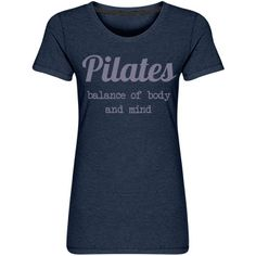 Pilates balance | Pilates balance of body and mind on a performance shirt. Great stretch and longer length, to stay put. Cup o