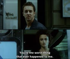 you're the worst thing...