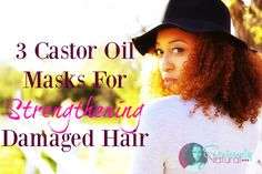 3 CASTOR OIL MASKS FOR STRENGTHENING DAMAGED HAIR