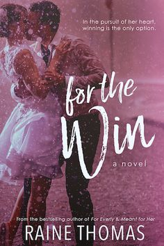 Book Tour Featuring *For the Win* by Raine Thomas @Raine_Thomas @xpressotours #giveaway ~ I'm Into Books ~ Book Tours & Reviews