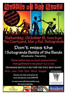 I Sotogrande Battle of the Bands will be fought out at the Courtyard Bar and Restaurant, Mar y Sol Commercial Centre, Sotogrande, on Saturday October 6 from 8 pm.