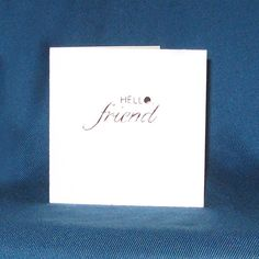 Hello Friend Hand Cut Card    The perfect card if you just want to say hello!    Each card is cut by hand out of Pure White cardstock and