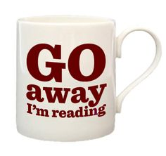 Go away, I'm reading mug