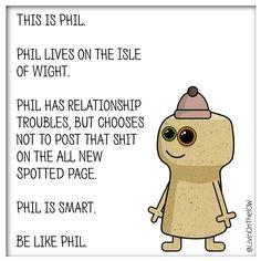 Be like Phil... #isleofwight #iow #banter #illustration #cartoon #2dart #graphicdesign #caulkheads #islandlife #humour #BeLikePhil #meme